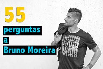 55 Perguntas a Bruno Moreira