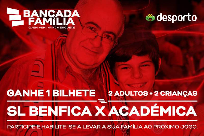 Leve a família a ver o Benfica - Académica Coimbra