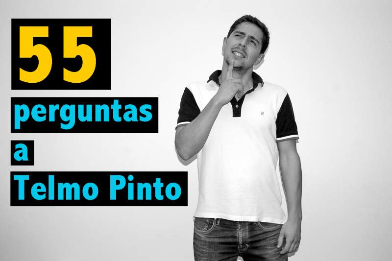 55 Perguntas a Telmo Pinto