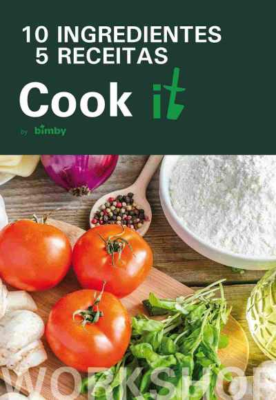 Cook It By Bimby - 10 Ingredientes / 5 Receitas