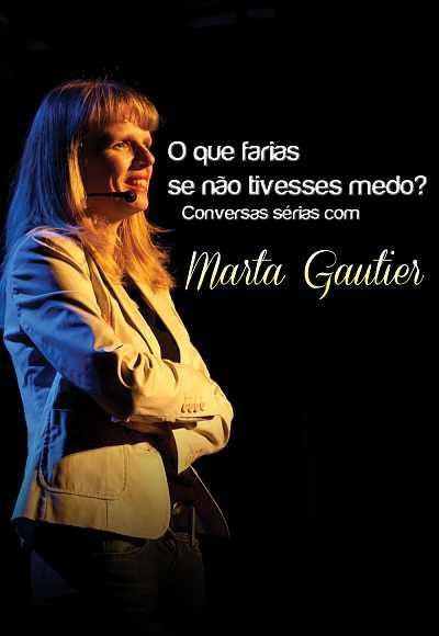 Marta Gautier - Conversas Sérias
