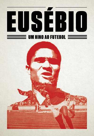 Eusébio - Um Hino Ao Futebol