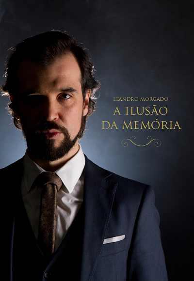 Leandro Morgado - A Ilusão Da Memória