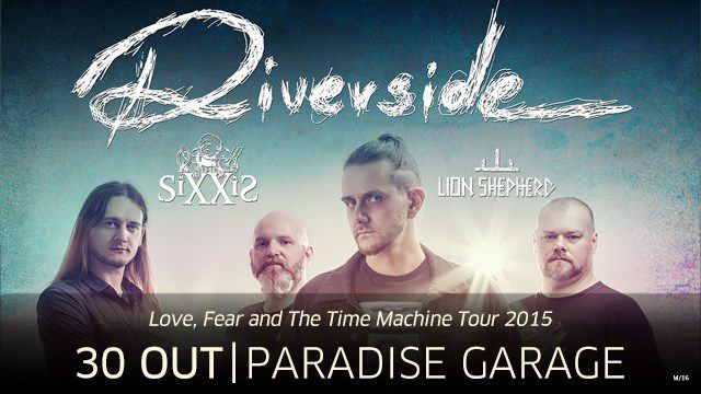 RIVERSIDE + THE SIXXIS + THE SHEPHERD