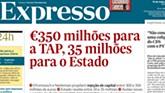 Hoje no Expresso: 350 milhões para a TAP, 35 mil para o Estado