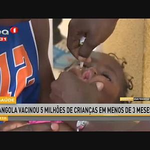 Saúde - Angola vacinou 5 milhões de crianças em menos de 3 meses