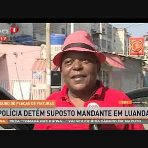 Roubo de placas de viatura - Polícia detém suposto mandante em Luanda