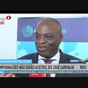 Escolha da TELSTAR - Impugnações não serão aceites, diz José Carvalho da Rocha