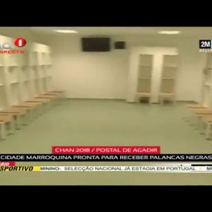 "CHAN 2018 ""Agadir pronta para receber os Palancas Negras"""