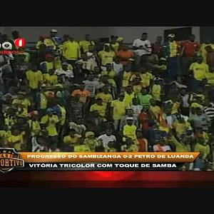 "Petro de Luanda 2 - 0 Progresso do Sambizanga ""GIRABOLA 2017"""