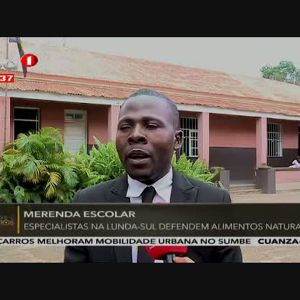 Merenda escolar - Especialistas na Lunda-Sul defendem alimentos naturais