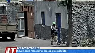Governo não vai construir casas para desalojados