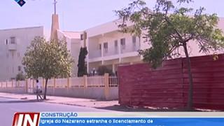 Igreja do Nazareno estranha o licenciamento de construção mesmo ao lado do seu T