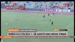 Tac?a de Angola - Mabululu coloca 1º de Agosto nas meias-finais