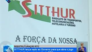 SITTHUR lança repto ao Governo para que abra o jogo em relação à reestruturação