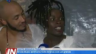 Broda Music abrilhanta Noite Branca com um grade espetáculo na Avenida Amílcar C