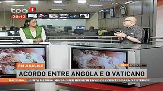 Em Análise - Acordo entre Angola e o Vaticano