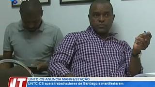 UNTC-CS apela trabalhadores de Santiago a manifestarem no dia 11 contra atropelo