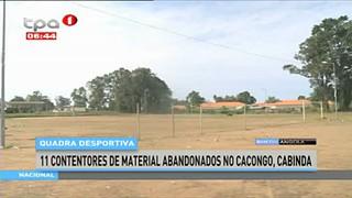 Quadra desportiva - 11 contentores de material abandonados no Cacongo, Cabinda
