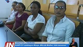 AASP-CV comemora Março Mês da Mulher, com conversa aberta sobre direitos laborai