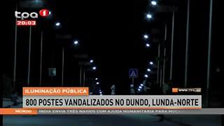 Iluminac?a?o Pu?blica, 800 postes vandalizados no Dundo, Lunda-Norte
