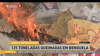 Arroz deteriorado, 125 toneladas queimadas em Benguela