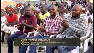 PTS Privados em Saurimo - Moradores pagam 20 mil kwanzas por me?s