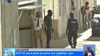 SIACSA lança alerta de greve dos vigilantes caso nova grelha salarial não vigora