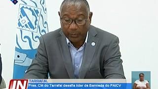 Presidente da Câmara Municipal do Tarrafal desafia líder da Bancada do PAICV pro