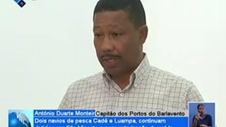 Dois navios de pesca Cadê e Luampa, continuam detidos em São Vicente e sem autor
