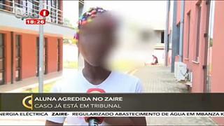 Aluna AGredida no Zaire - Caso ja? esta? no tribunal