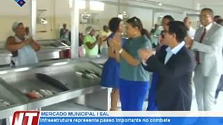 Mercado Municipal do Sal: Infraestrutura representa um passo importante no comba