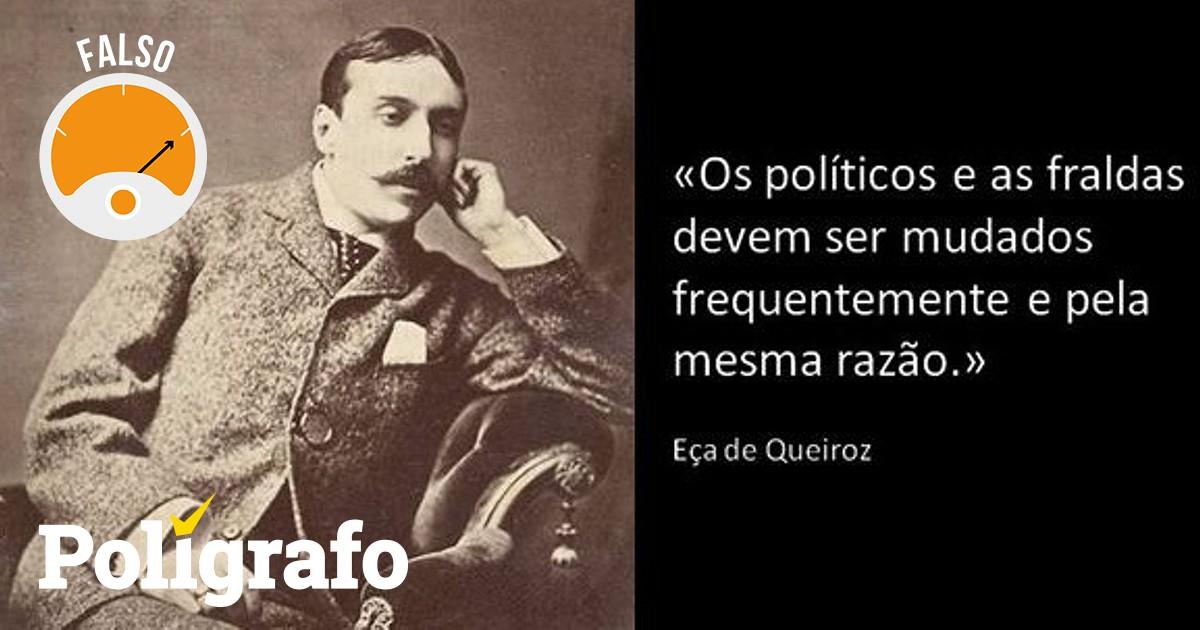 Eça De Queiroz Disse Que Os Políticos São Como Fraldas E