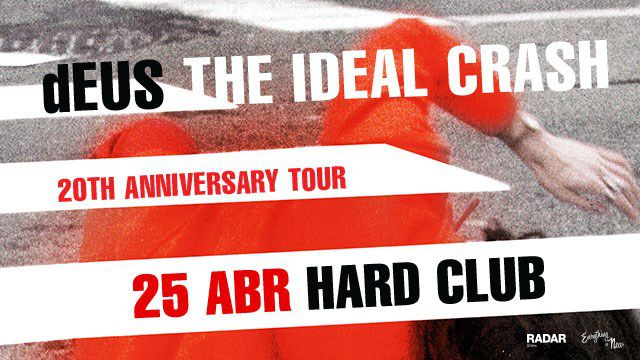 dEUS - THE IDEAL CRASH TOUR