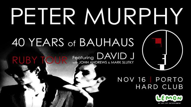 PETER MURPHY 40 YEARS - OF BAUHAUS FEAT DAVID J