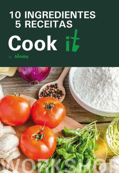 Cook It By Bimby®10 Ingredientes/5 Receitas