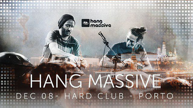 HANG MASSIVE LIVE IN PORTO