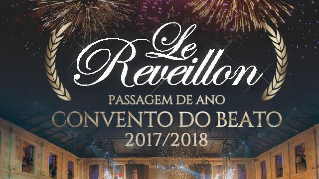 LE REVEILLON NO CONVENTO DO BEATO 2017/18
