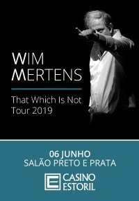 Wim Mertens / That Which Is Not -  Tour 2019