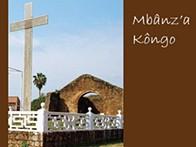 As 12 nascentes de Mbânz'a Kôngo: Património Imaterial