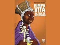 306º aniversário da morte de Kimpa Vita. Novo romance histórico publicado em Paris