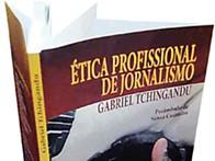 Ética Profissional de Jornalismo de Gabriel Tchingandu