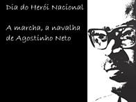 Dia do Herói Nacional: A marcha, a navalha de Agostinho Neto