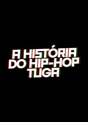 A HISTÓRIA DO  HIP HOP TUGA